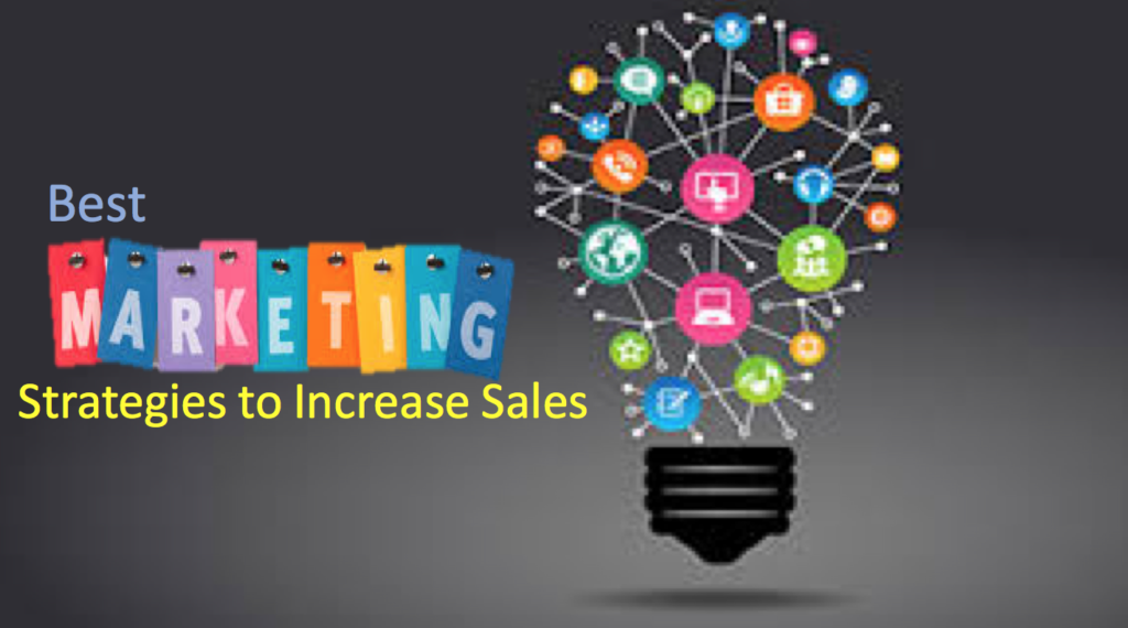 best marketing strategies to increase sales